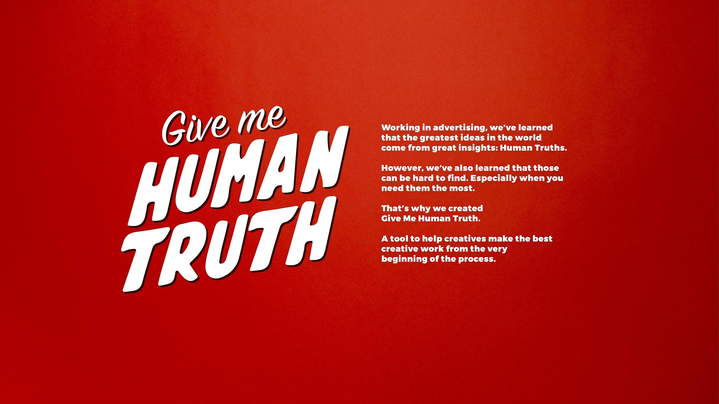 Give Me Human Truth Finals